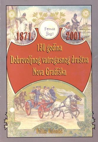 Izložba - 130 godina Dobrovoljnog vatrogasnog društva Nova Gradiška