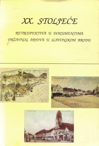 XX. stoljece - retrospektiva u dokumentima državnog arhiva u Slavonskom Brodu (svibanj 2000.)